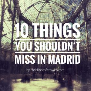10 things you shouldn´t miss in Madrid
