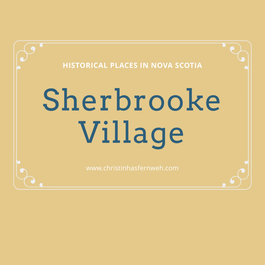 Historical places in Nova Scotia: Sherbrooke Village